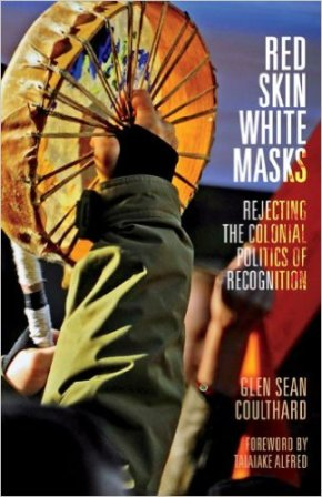 Red Skin, White Masks by Glen Coulthard