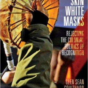 Red Skin, White Masks by GlenCoulthard